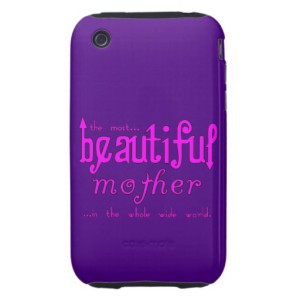 mothers_day_moms_birthday_parties_beautiful_mother_case-r51a5e10ede1243f3abdc73969d407adf_a460t_8byvr_512